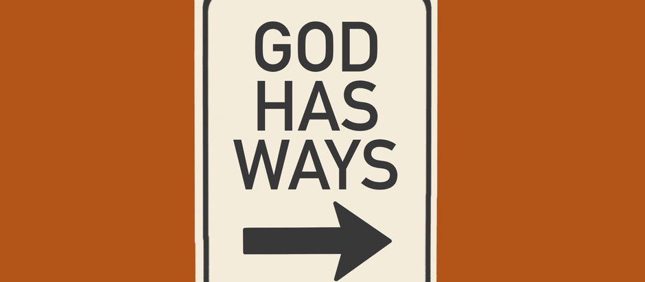 God Has Ways