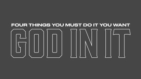 Four Things You Must Do If You Want God In It