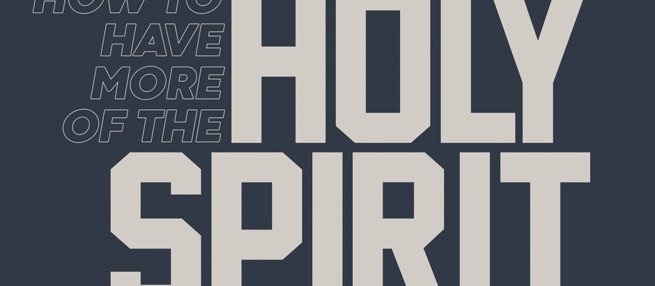 How to Have More of the Holy Spirit?