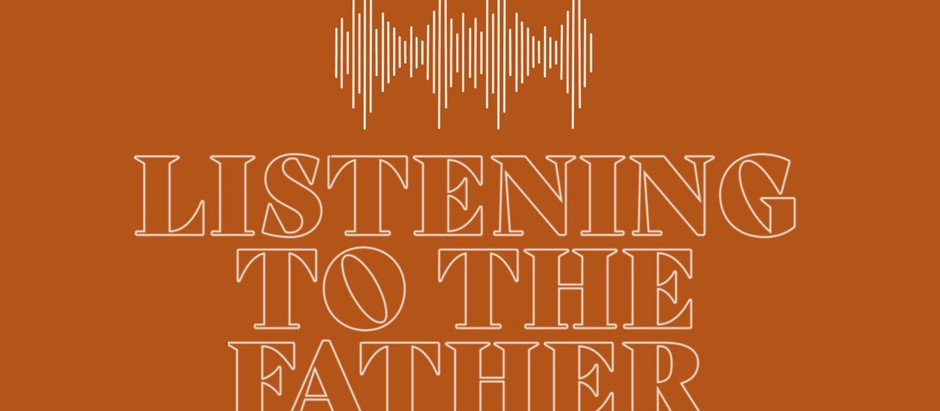 Listening to the Father