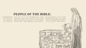 People of the Bible: The Samaritan Woman