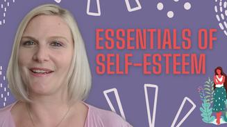 Essentials of Self-Esteem