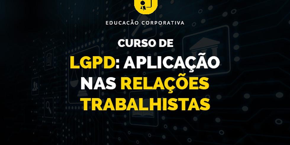 Curso de LGPD: Aplicação nas Relações Trabalhistas