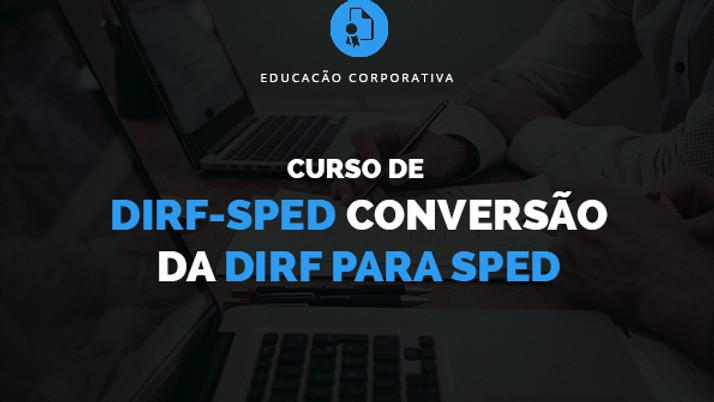 Curso de DIRF-SPED Conversão da DIRF para SPED