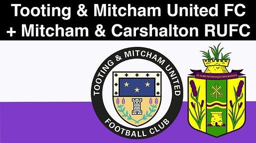 T&MUFC & Mitcham & Carshalton RUFC.jpg