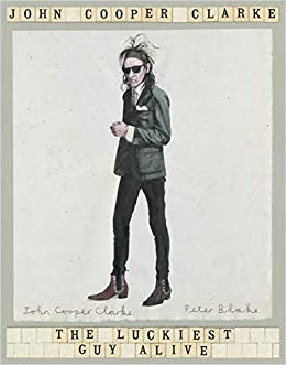 The Luckiest Man Alive - John Cooper Clarke