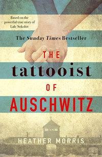 The Tattooist of Auschwitz.