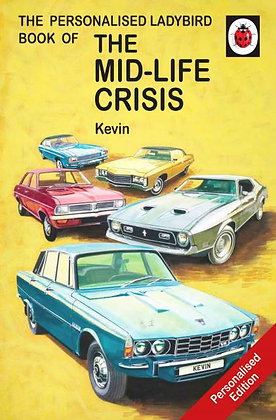 The Mid-life Crisis: A Ladybird Personalised Book.