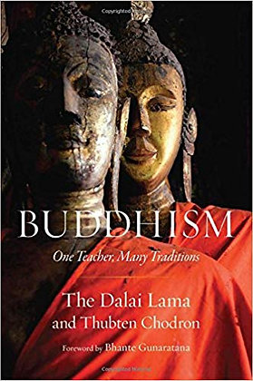 Buddhism: One Teacher - Many Traditions
