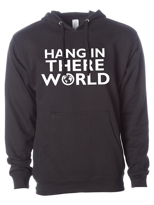 Hang In There World - Pullover Hoodie