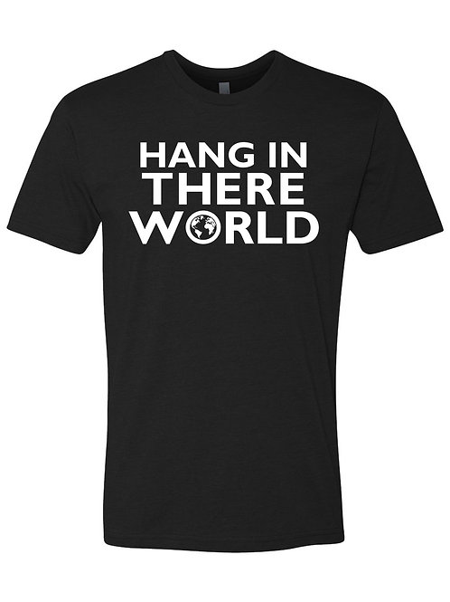Hang In There World - Unisex Shirt