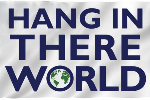 Hang In There World Flag - 5'x3'