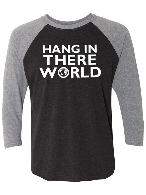 Hang In There World - 3/4 Sleeve Shirt