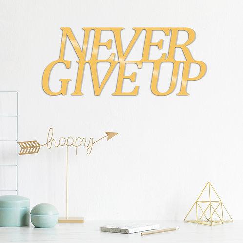 Never G�ve Up Metal Decor - Gold