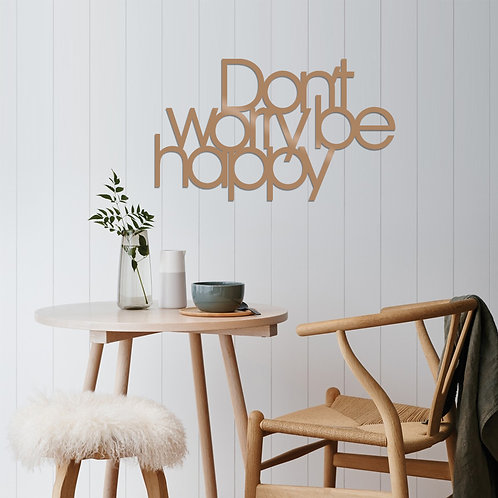 Dont Worry Be Happy - Copper