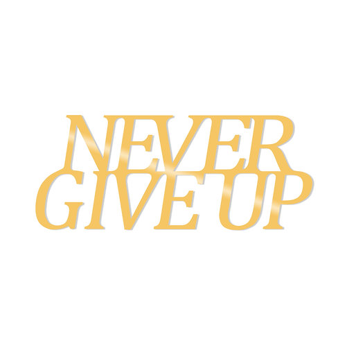 Never Give Up Metal Decor - Gold