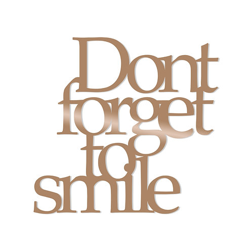 Dont Forget To Smile - Copper