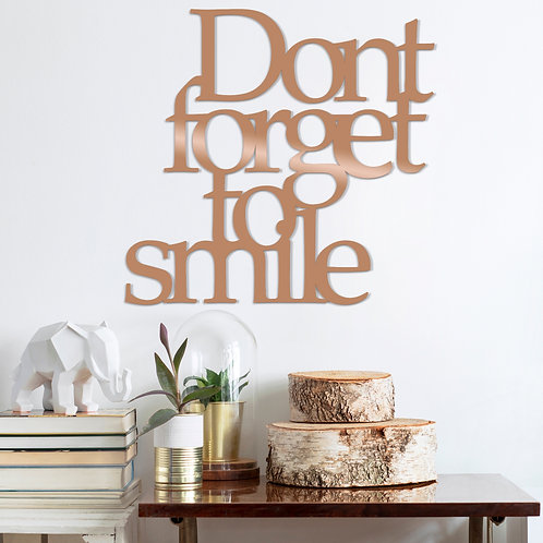 Dont Forget To Sm�le - Copper