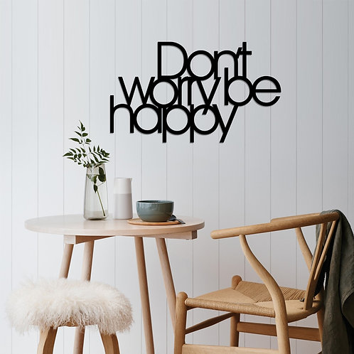 Dont Worry Be Happy - Black