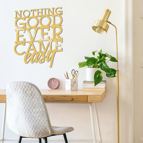 Noth�ng Good Ever Came Easy Metal Decor - Gold