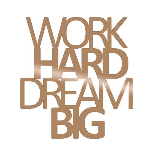 Work Hard Dream Big - Copper