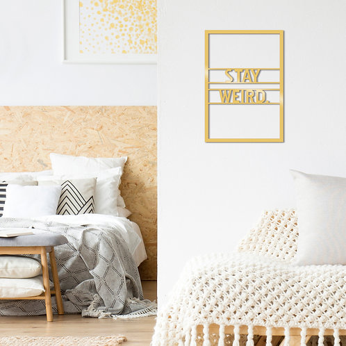 Stay We�rd Metal Decor - Gold