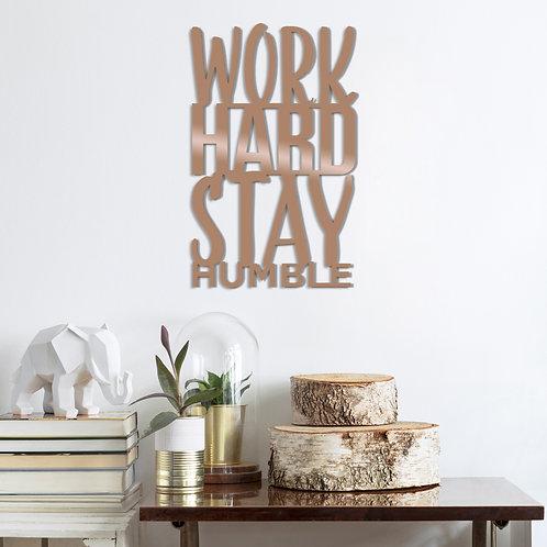 Work Hard Stay Humble - Copper