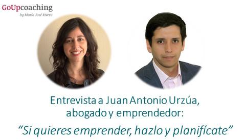 Entrevista a Juan Urzúa: Si quieres emprender, hazlo y planifícate