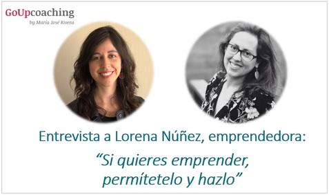 """Entrevista a Lorena Nuñez, Emprendedora: """"Si quieres emprender, ¡hazlo!"""""""