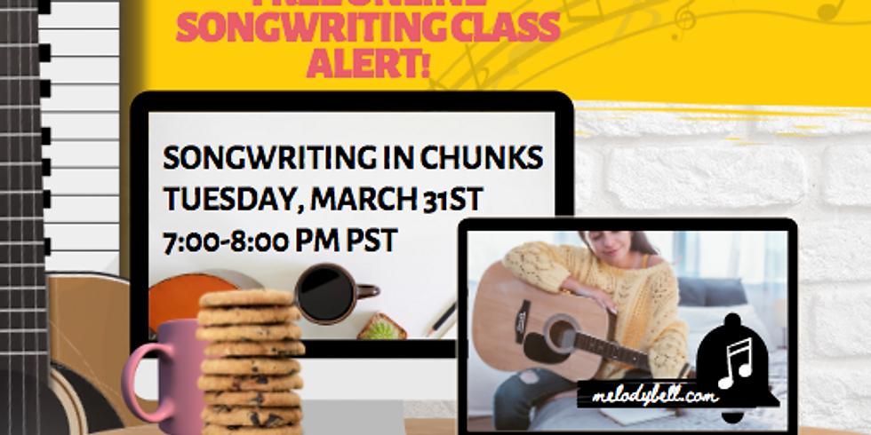 Free Songwriting Web-Class: Chunk Songwriting