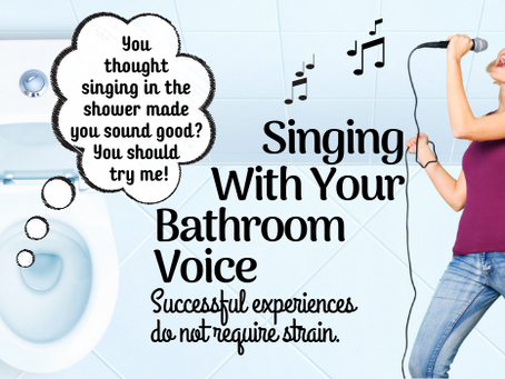 Singing With Your Bathroom Voice!