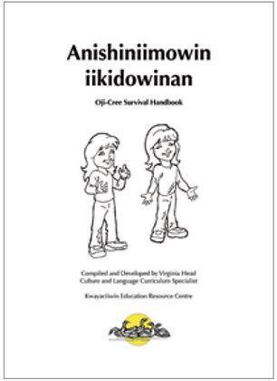 Anishiniimowin Iikidowinan Oji-Cree Survival Handbook