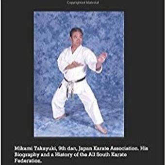 Sensei Takayuki Mikami Biography & History of All South Karate Fed.