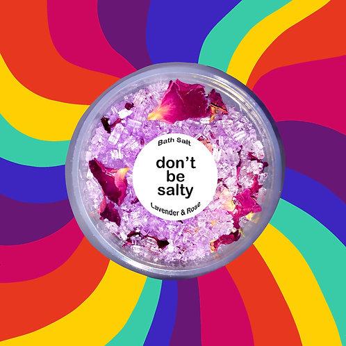 don't be salty / Bath Salt
