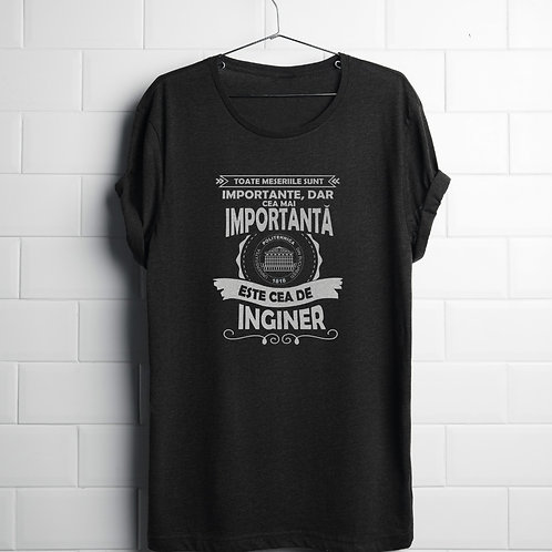 T-shirt Cea mai importantă meserie F