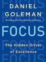 Focus:The Hidden Driver Of Excellence – By Daniel Goleman