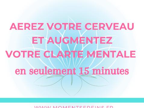 Aérez votre cerveau et augmentez votre clarté mentale