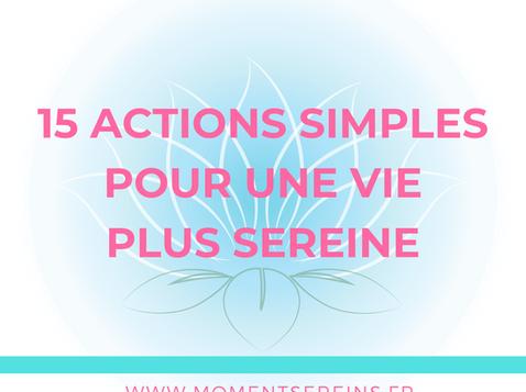 15 actions simples pour une vie plus sereine