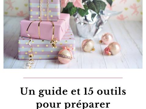 Un guide et 15 outils pour préparer sereinement Noël !