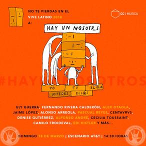 """""""Hay Un Nosotros"""" estará presente el Vive Latino 2018."""
