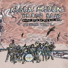 AlolA Melón Brass Bandy su Primer Viaje...