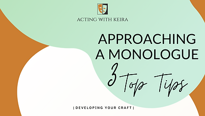 Approaching A Monologue 3 Top Tips First