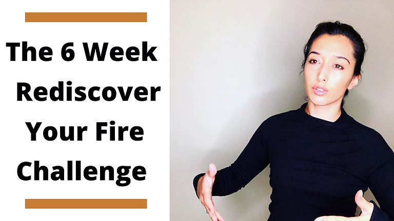 The 6 Week Rediscover Your Fire Challeng