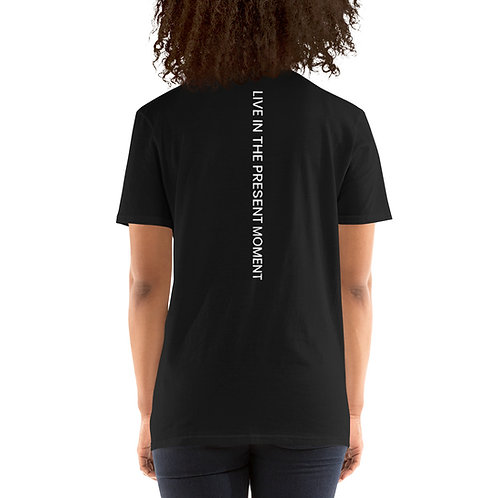 live in the Present Moment Short-Sleeve Unisex T-Shirt