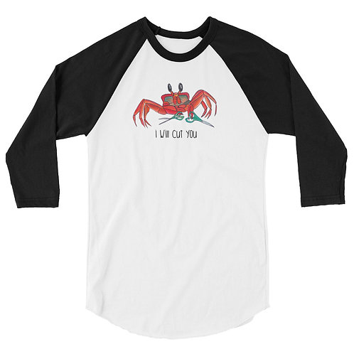 I Will Cut You 3/4 sleeve raglan shirt