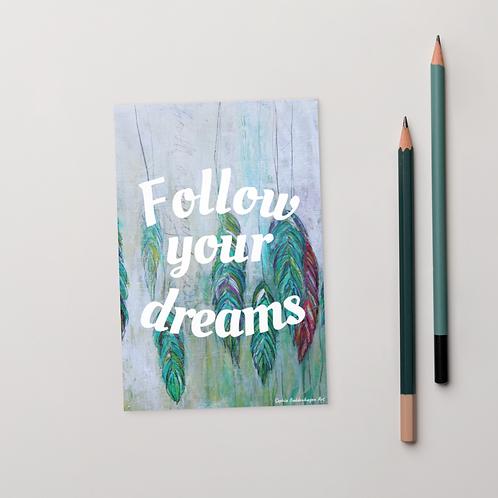 Follow Your Dreams Standard Postcard