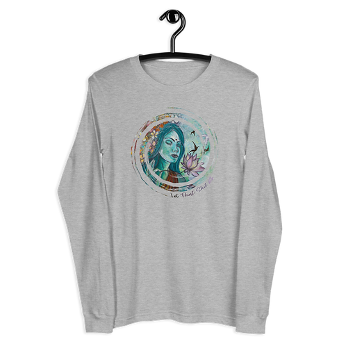 Let That Shit Go Unisex Long Sleeve Tee