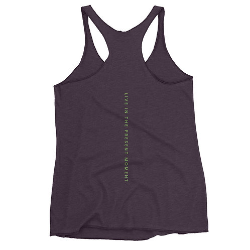 Live in The Present Moment Women's Racerback Tank