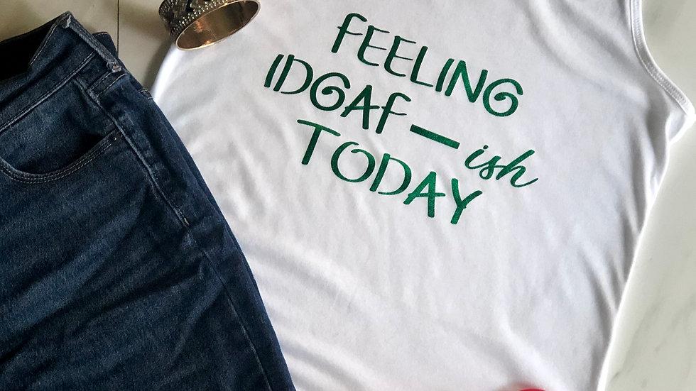 Feeling IDGAF-White/Green