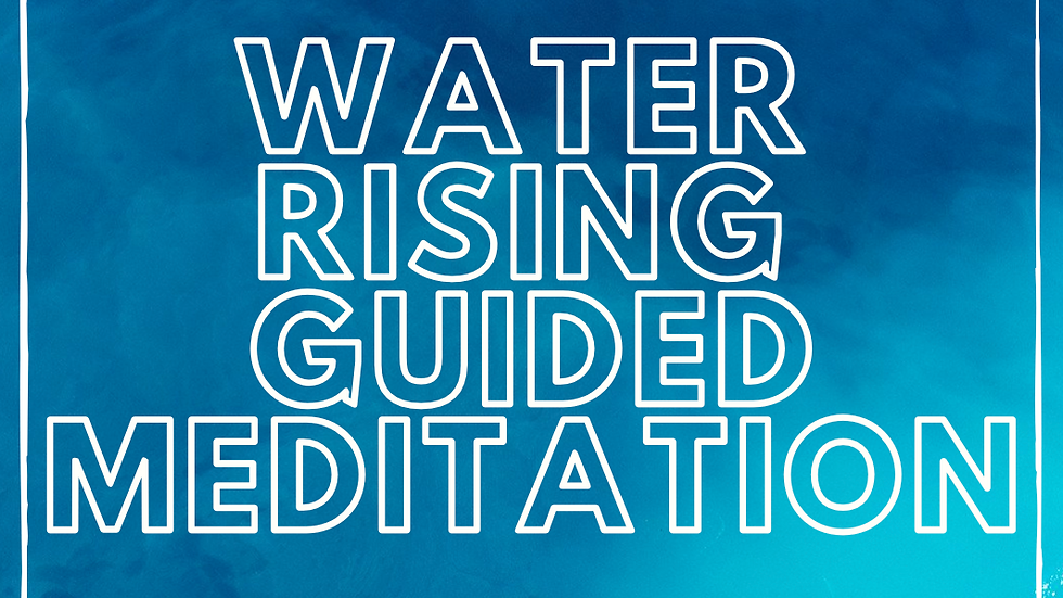 Water Rising Guided Meditation